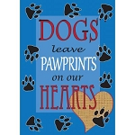 Dogs Leave Pawprints On Our Hearts Garden Flag